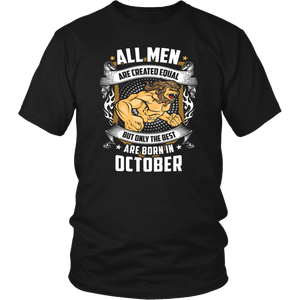 All-Men-Are-Created-Equal-But-Only-The-Best-Are-Born-In-October T-Shirt