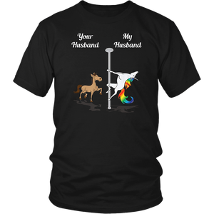 Your Husband My Husband Pole Dancing Unicorn Tee Shirt