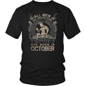 All men are created equal but only The best are born in October shirt