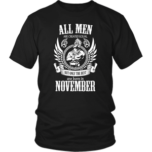 All Men Are Created Equal, but the best are born in November TShirt