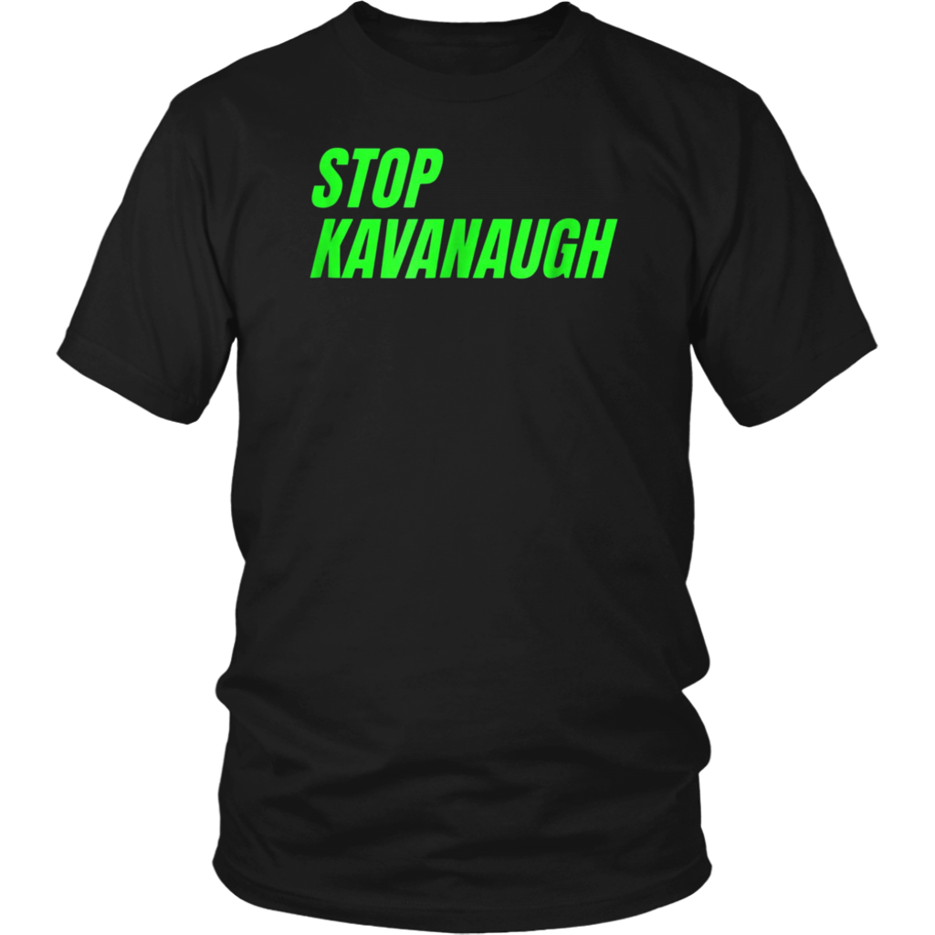 STOP KAVANAUGH - Rally Protest Resist SCOTUS  Shirt
