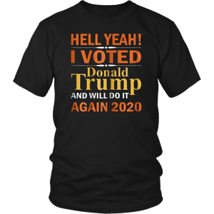 I Voted Donald Trump And Will Do It Again 2020 T-shirt