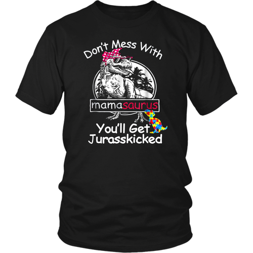 Don't Mess With Mamasaurus Autism Shirt