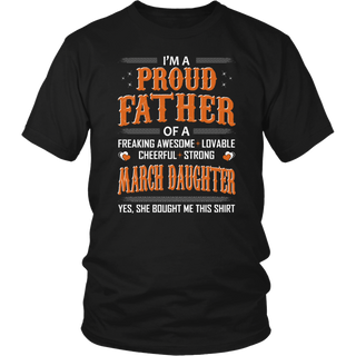 Proud Father March Daughter She Bought This Shirt