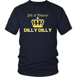 Pit of Misery! Dilly Dilly T-Shirt