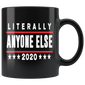 Literally Anyone Else 2020 Funny Anti Trump Mugs