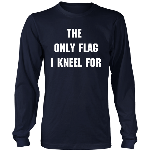 The Only Flag I Kneel For T-shirt