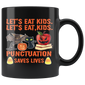 Let's Eat Kids Punctuation Saves Lives Mug Halloween 2018
