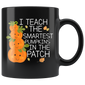 I Teach The Smartest Pumpkins Mugs