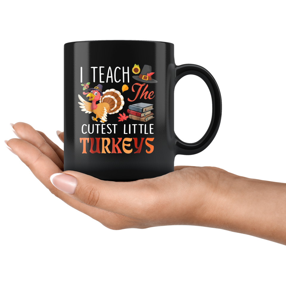 I Teach The Cutest Little Turkeys Mugs