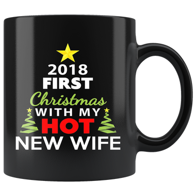 2018 First Christmas With My Hot New Wife Mugs