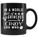 In A World Full Of Grinches Be A Cindy Lou Who Mugs Chrismas Gift