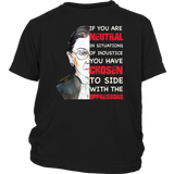 If You Are Neutral In Situations RBG Shirt
