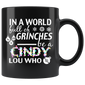 In A World Full of Grinches Be a Cindy Lou Who Mug