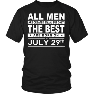 Men's All Men Are Created Equal But Only The Best Are Born In July