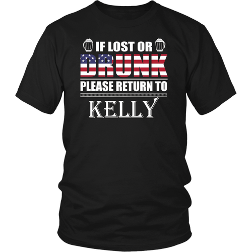 If Lost Or Drunk Please Return To Kelly T-Shirt