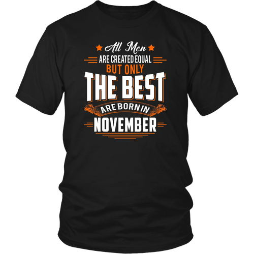 All Men Created Equal But The Best Are Born In November