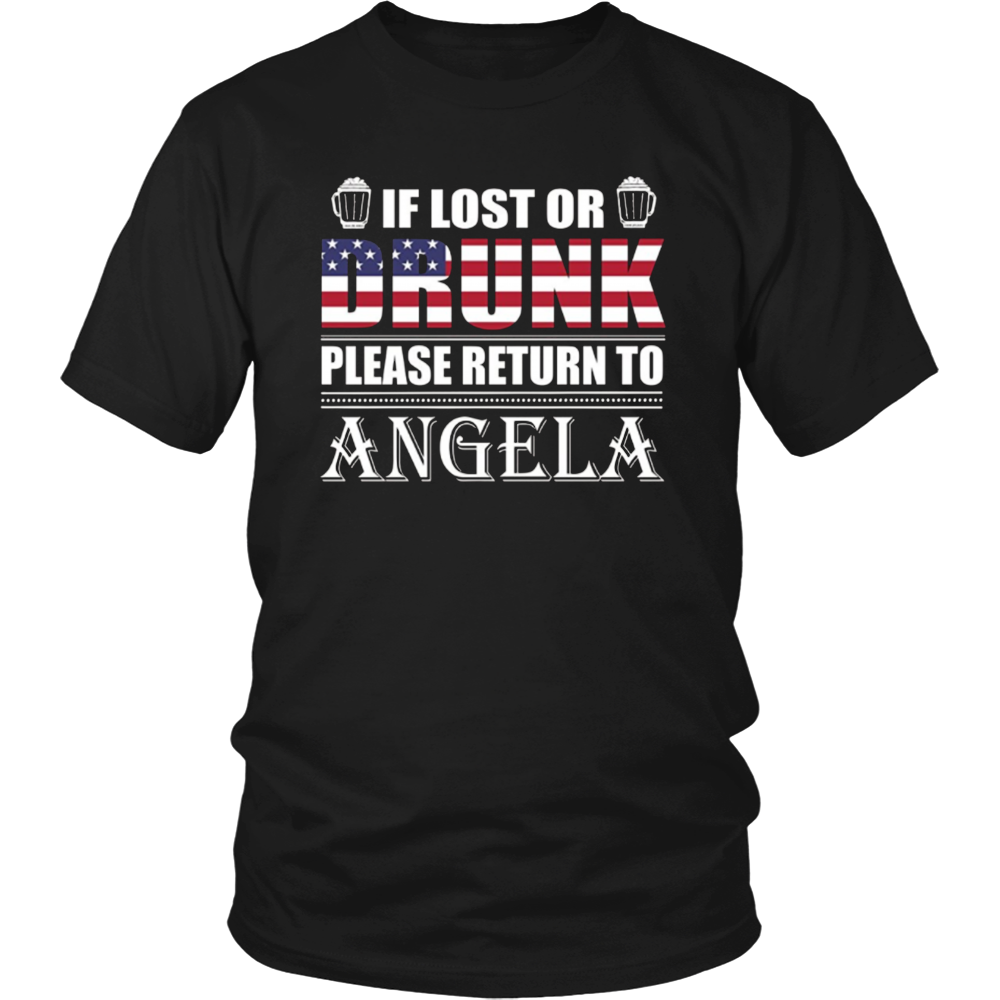 If Lost Or Drunk Please Return To Angela T-Shirt