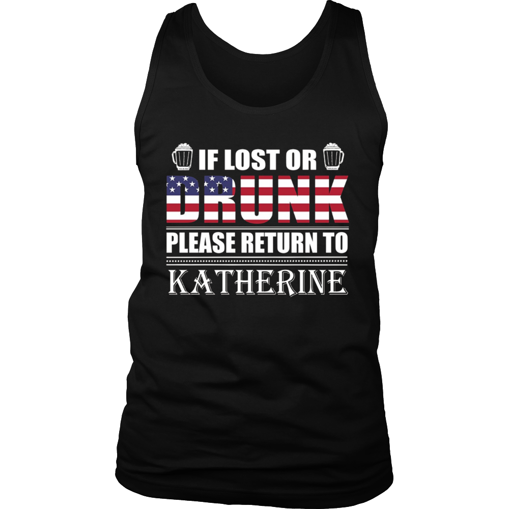If Lost Or Drunk Please Return To Katherine shirt