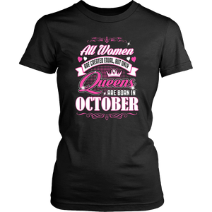 All Women Are Created Equal Only Queens Born In October