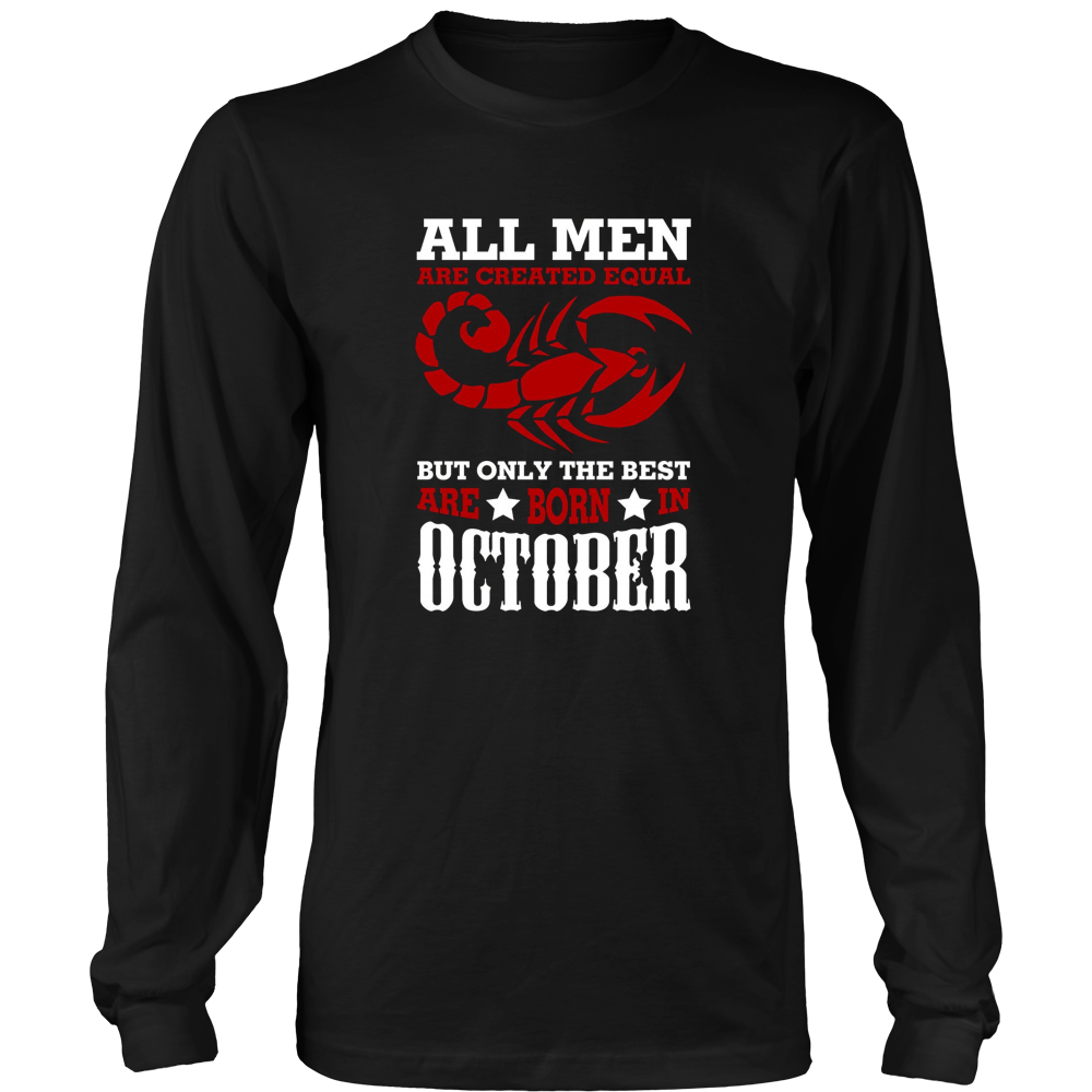 All Men Created Equal But The Best Are Born In October