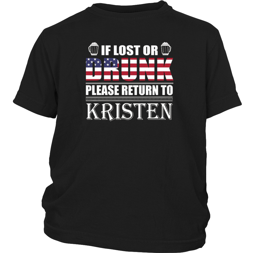 If Lost Or Drunk Please Return To Kristen Shirt