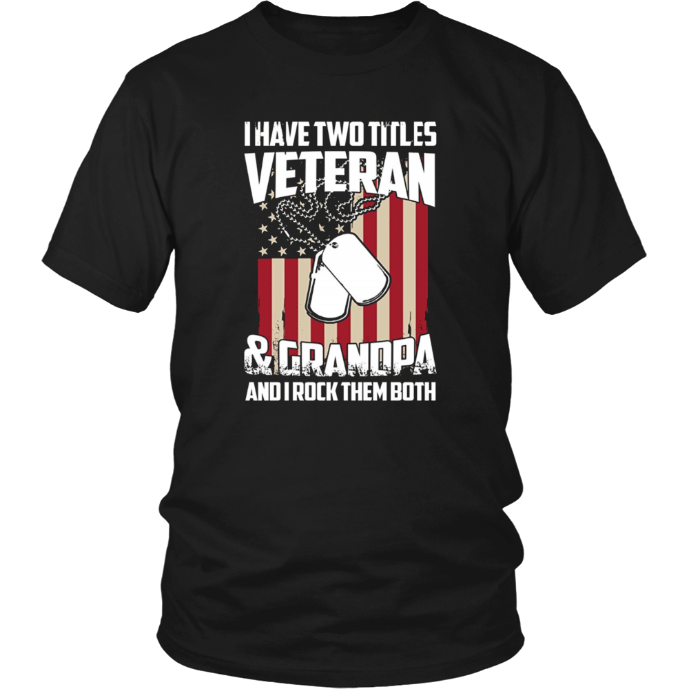 I Have Two Titles Veteran And Grandpa T-shirt