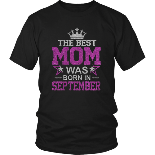 THE BEST MOM WAS BORN IN SEPTEMBER