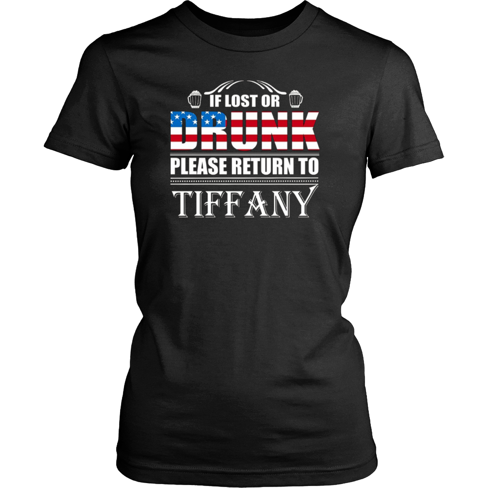 If Lost Or Drunk Please Return To Tiffany T-Shirt