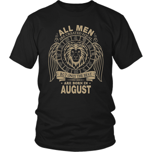 Mens All Men Are Equal But The Best Are Born in August T-Shirt