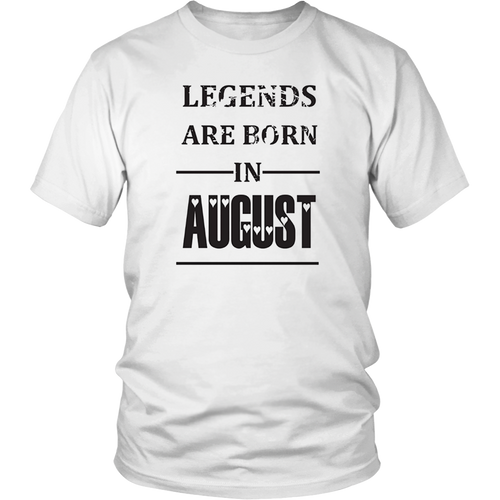 Legends Are Born in August T-shirt Funny Birthday Adult Gift