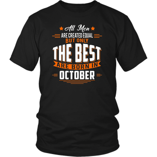 Mens All Men Are Created Equal The Best Are Born In October T-Shirt