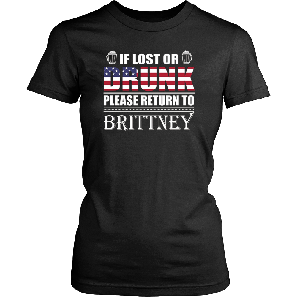 If Lost Or Drunk Please Return To Brittney shirt