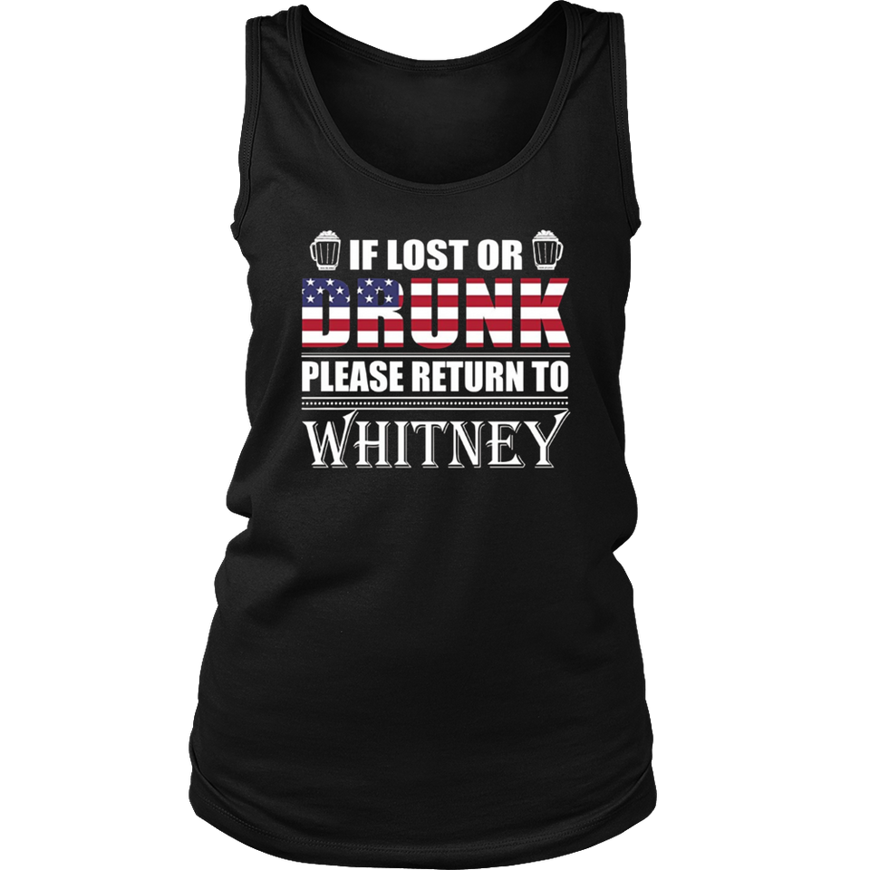 If Lost Or Drunk Please Return To Whitney T-Shirt