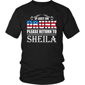 If Lost Or Drunk Please Return To Sheila T-Shirt
