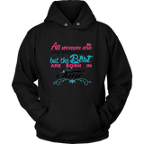 All women are created equal the best are born in june shirt