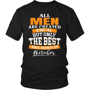 All Men Are Created Equal | The Best Are Born in October