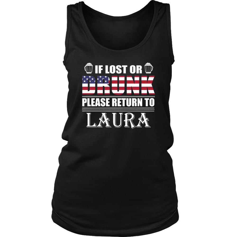 If Lost Or Drunk Please Return To Laura T-Shirt
