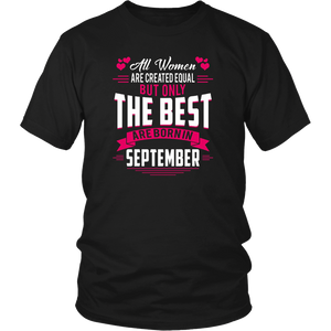 Womens All Women Created Equal But The Best Are Born In September T-Shirt