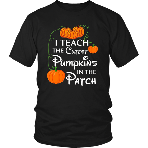 Teacher halloween costmunes I teach the cutest pumkins in the patch T-Shirt