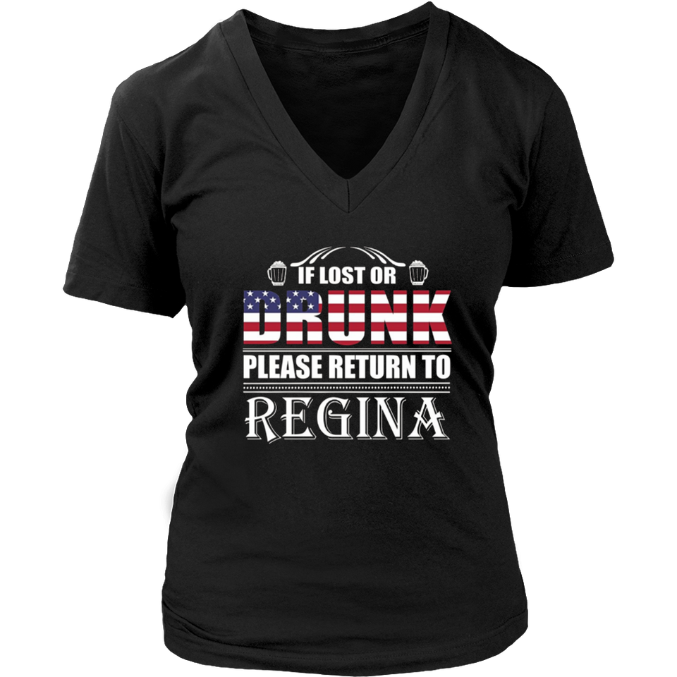 If Lost Or Drunk Please Return To Regina T-Shirt