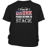 If Lost Or Drunk Please Return To Stacie T-Shirt