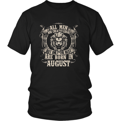 HobberryShirt All Men Are Created Equal, But Only The Best Are Born In August T-shirt