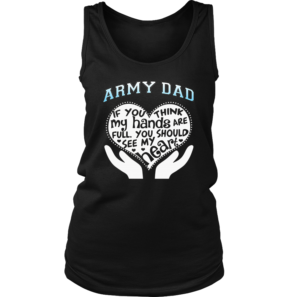 Army Dad Shirt, Fathers Day, Veterans Day, Full Heart