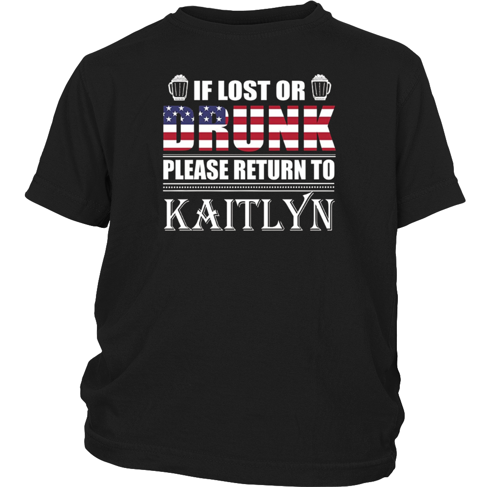 If Lost Or Drunk Please Return To Kaitlyn T-Shirt