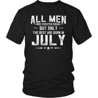 Mens All Men Are Equal But The Best Are Born in July T-Shirt