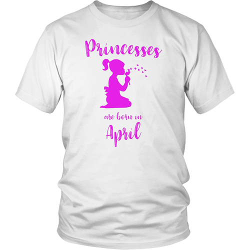 Princess Are Born in April - Birthday T-Shirt