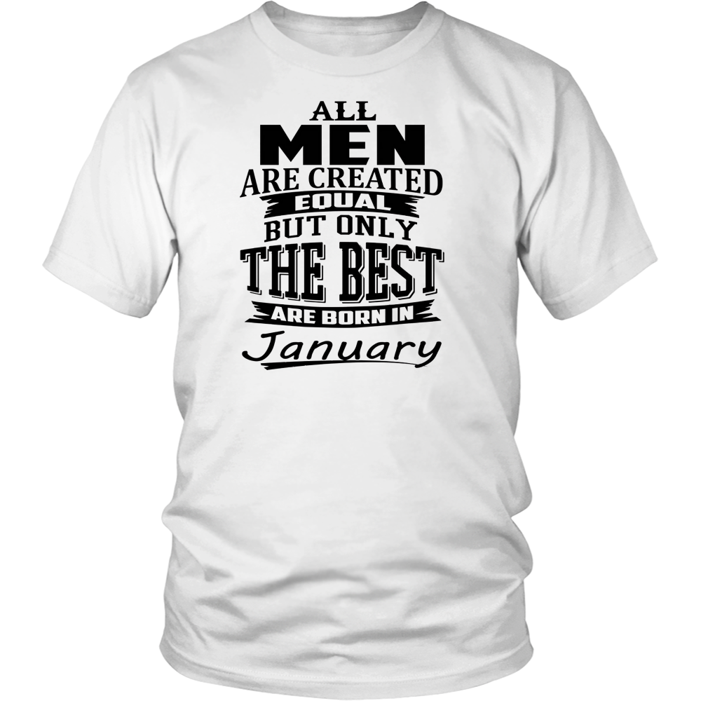 All Men Are Created Equal - Real Men Are Born in January