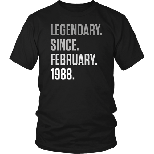 Legendary Since February 1988 Shirt