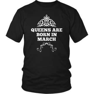Womens Queens Are Born In March Birthday T Shirt Gift for Women